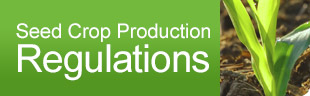 Seed Crop Production Regulations