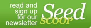 Read and Sign up for our newsletter - Seed Scoop